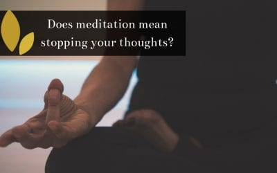 Does meditation mean stopping your thoughts?